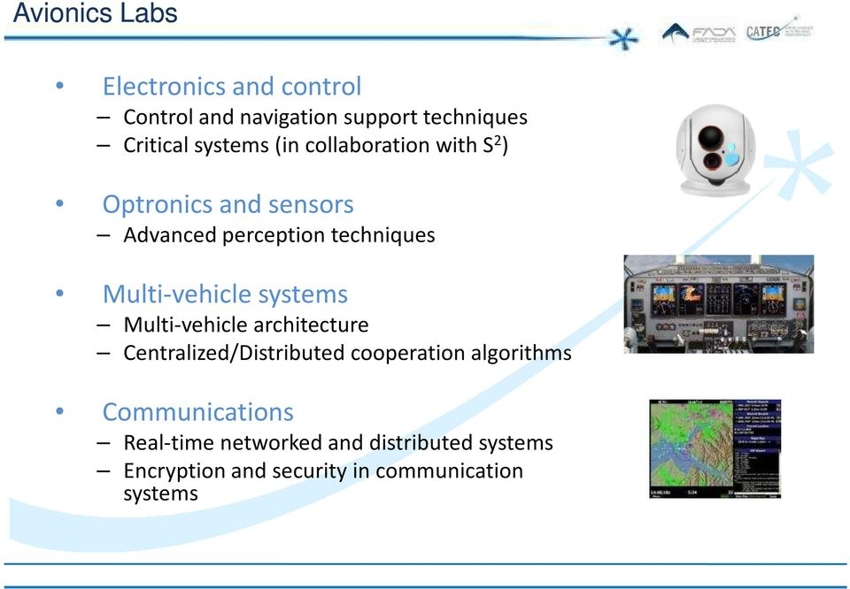 Multi-vehicle systems Multi-vehicle architecture Centralized/Distributed cooperation algorithms