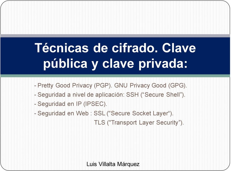 GNU Privacy Good (GPG).