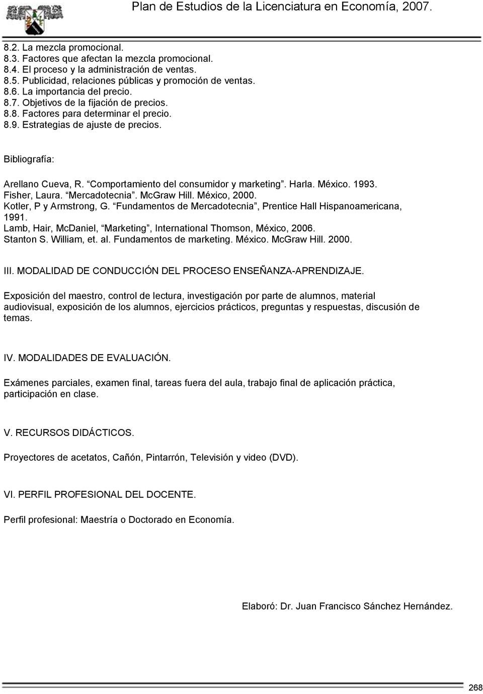 Fundamentos de marketing. México. McGraw Hill. 2000. III. MODALIDAD DE CONDUCCIÓN DEL PROCESO ENSEÑANZA-APRENDIZAJE.