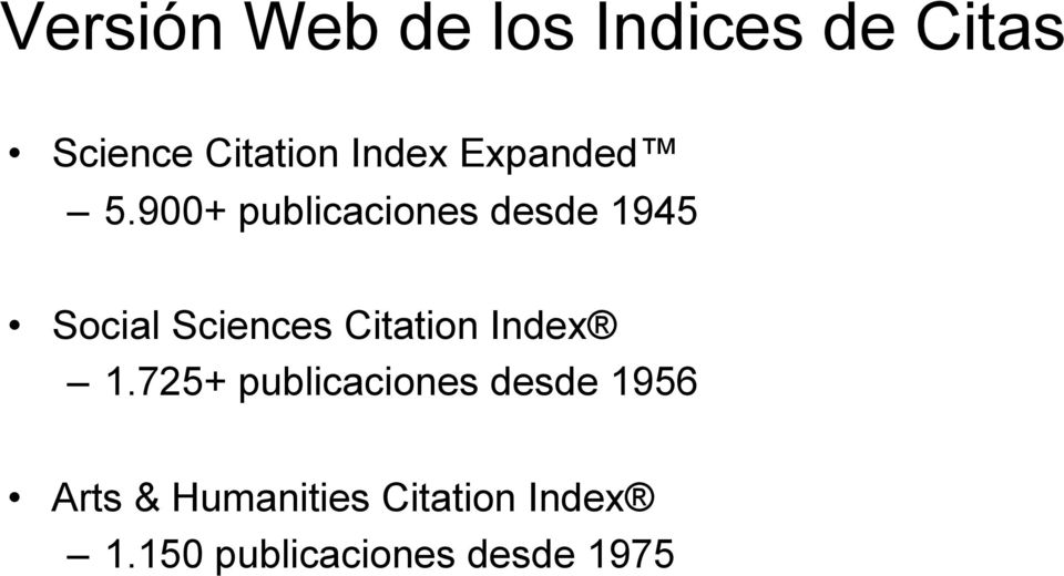 900+ publicaciones desde 1945 Social Sciences Citation