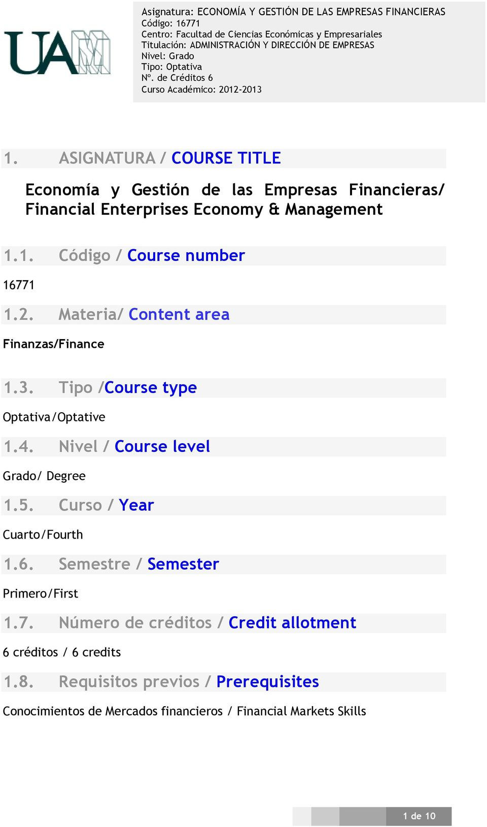 Curso / Year Cuarto/Fourth 1.6. Semestre / Semester Primero/First 1.7.