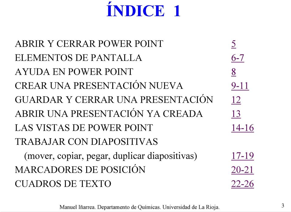 VISTAS DE POWER POINT 14-16 TRABAJAR CON DIAPOSITIVAS (mover, copiar, pegar, duplicar diapositivas) 17-19