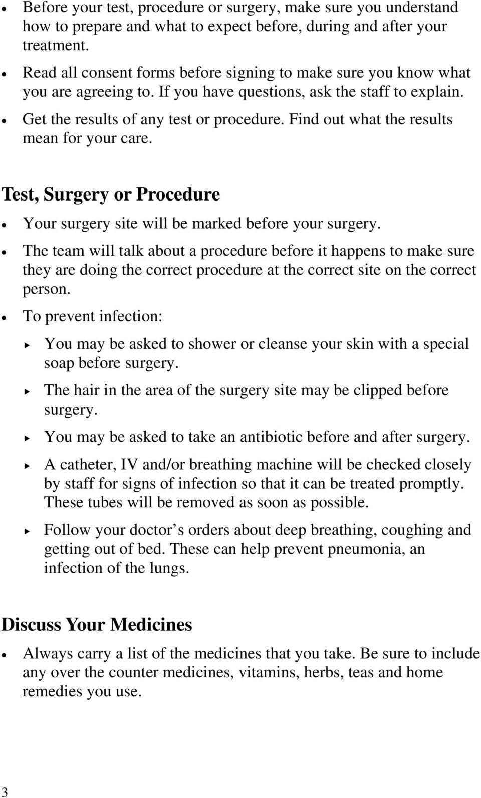 Find out what the results mean for your care. Test, Surgery or Procedure Your surgery site will be marked before your surgery.