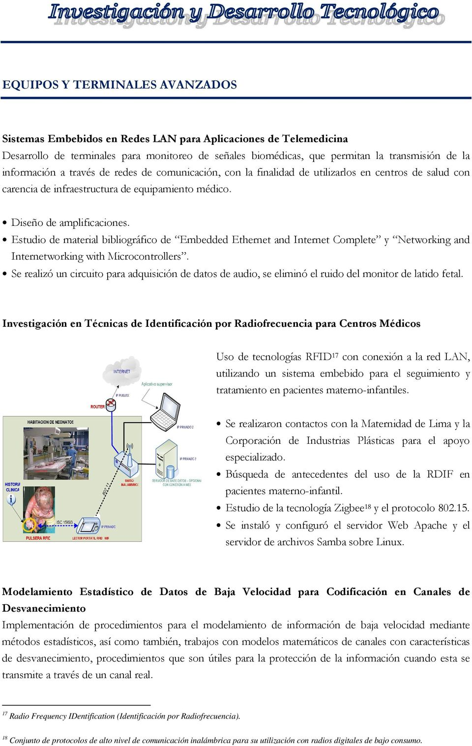 Estudio de material bibliográfico de Embedded Ethernet and Internet Complete y Networking and Internetworking with Microcontrollers.