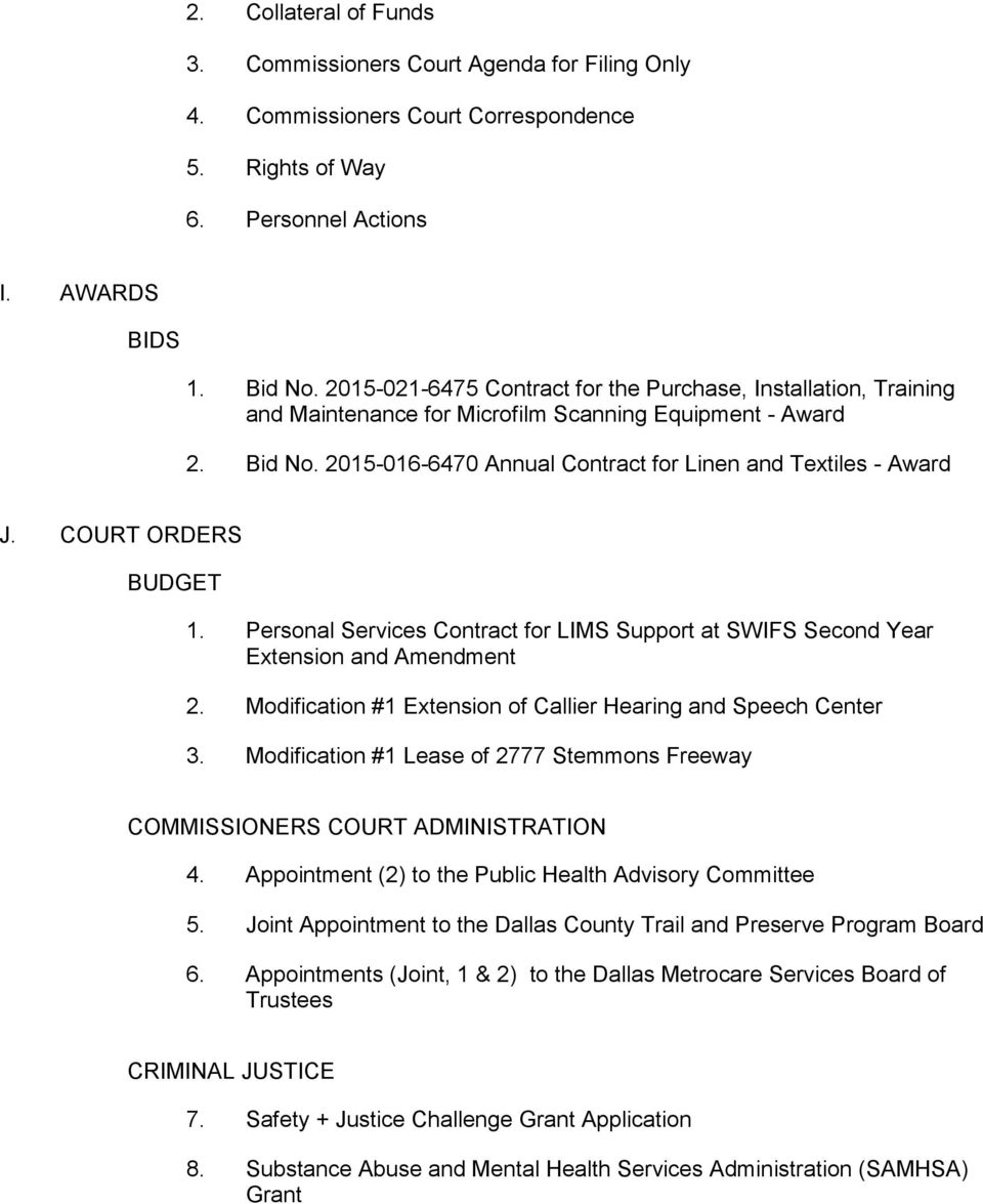 COURT ORDERS BUDGET 1. Personal Services Contract for LIMS Support at SWIFS Second Year Extension and Amendment 2. Modification #1 Extension of Callier Hearing and Speech Center 3.