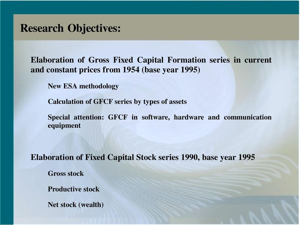types of assets Special attention: GFCF in software, hardware and communication equipment