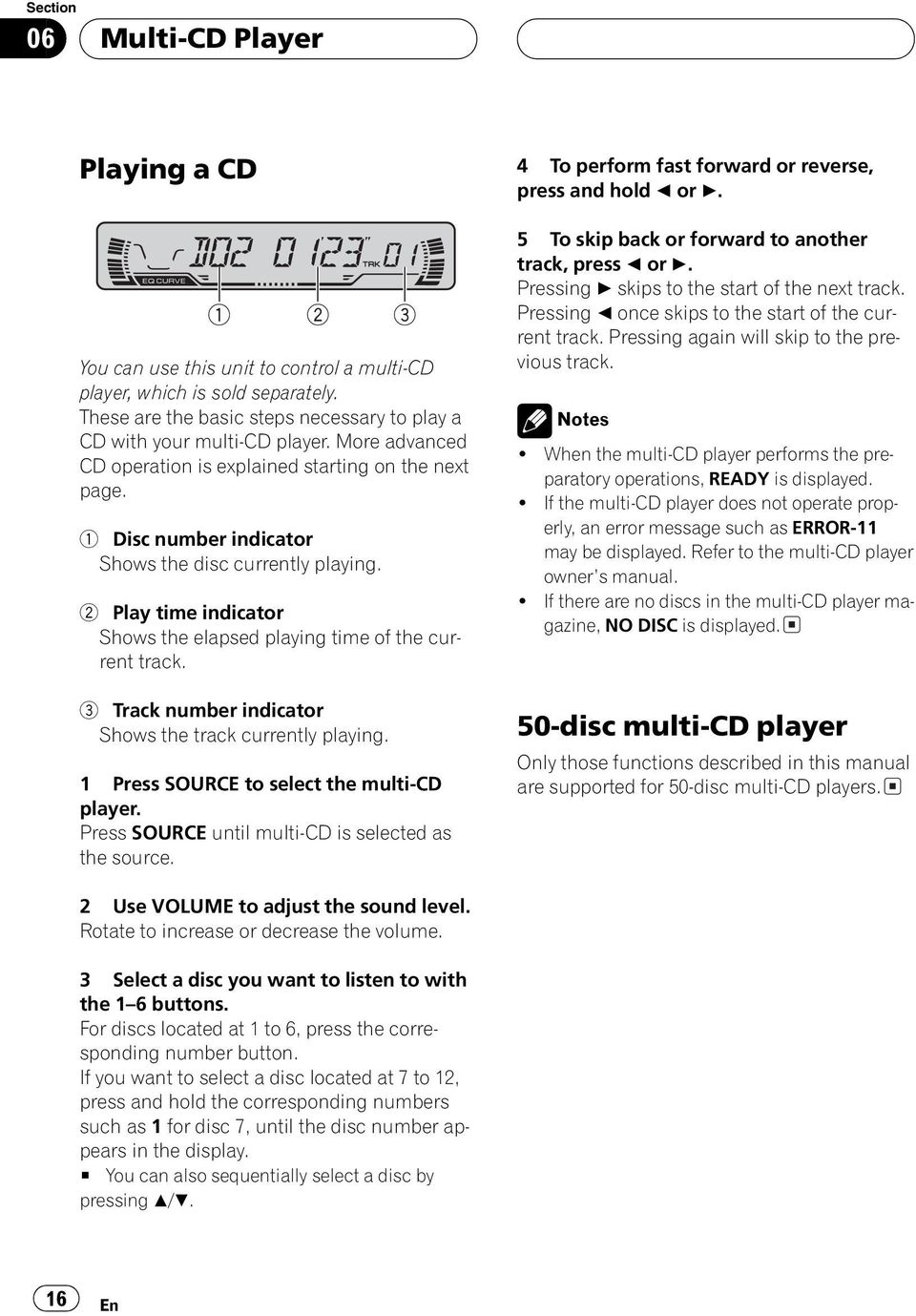 3 Track number indicator Shows the track currently playing. 1 Press SOURCE to select the multi-cd player. Press SOURCE until multi-cd is selected as the source.
