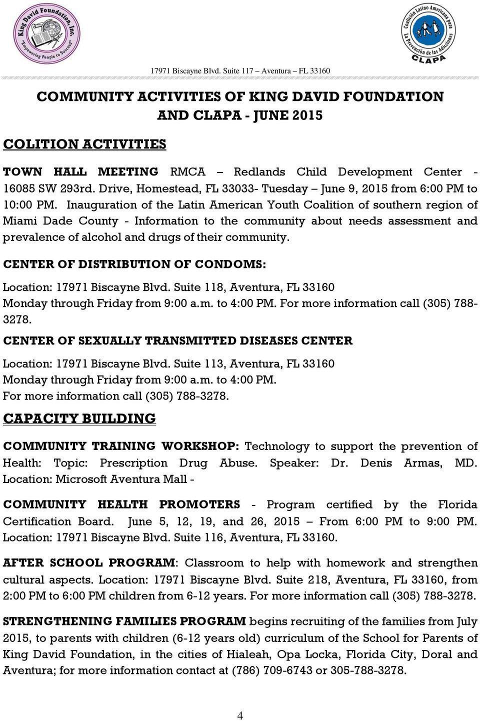 Inauguration of the Latin American Youth Coalition of southern region of Miami Dade County - Information to the community about needs assessment and prevalence of alcohol and drugs of their community.