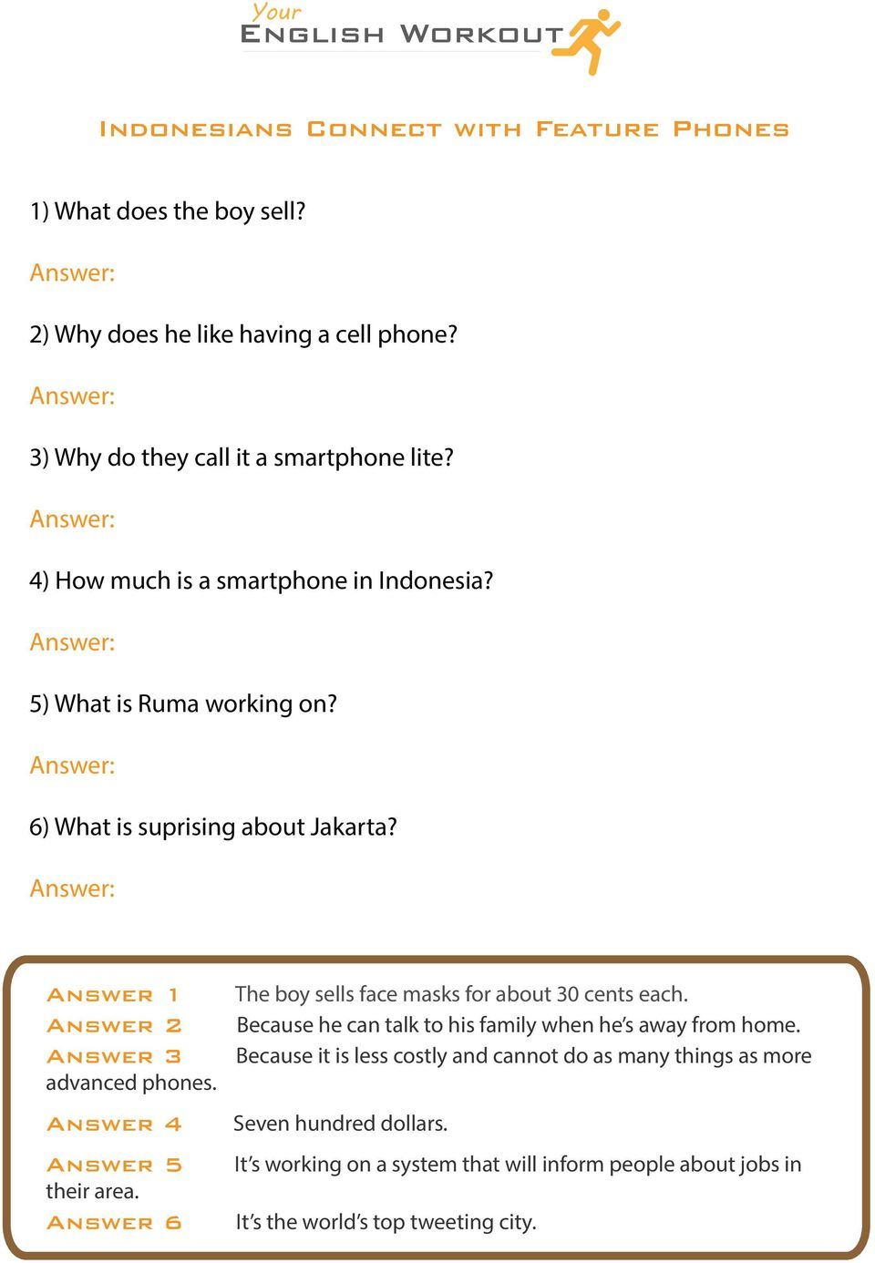 Answer 4 Answer 5 their area. Answer 6 The boy sells face masks for about 30 cents each. Because he can talk to his family when he s away from home.
