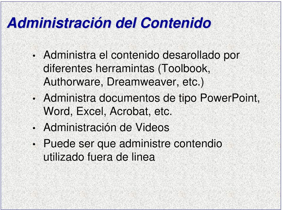 ) Administra documentos de tipo PowerPoint, Word, Excel, Acrobat, etc.