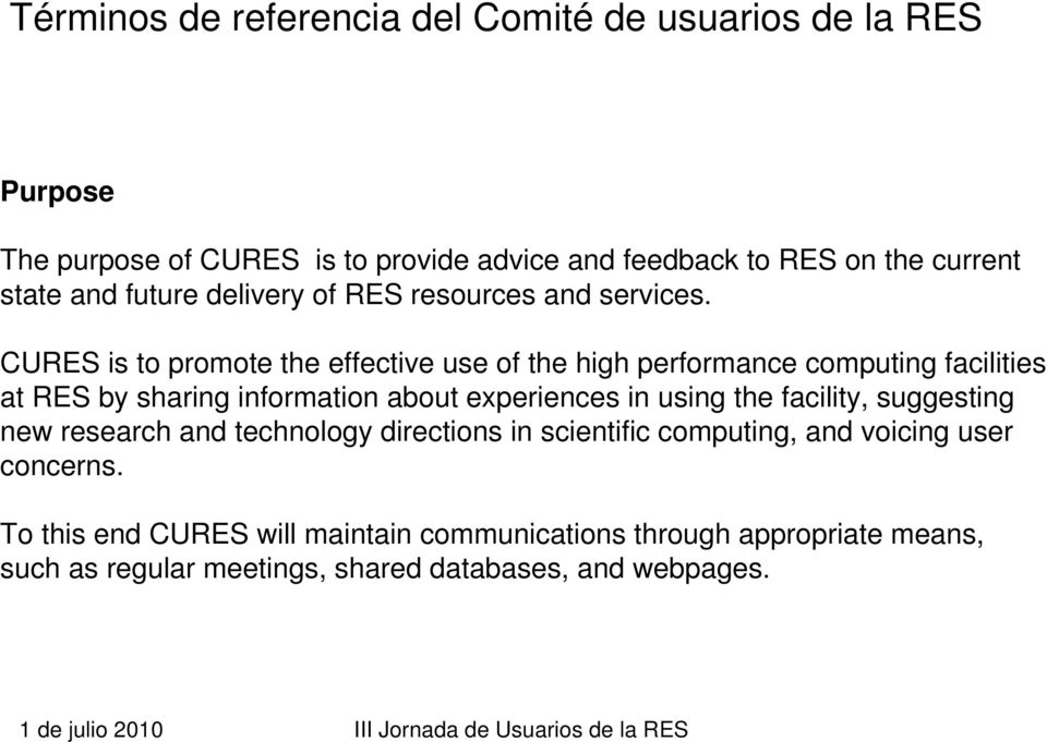 CURES is to promote the effective use of the high performance computing facilities at RES by sharing information about experiences in using the