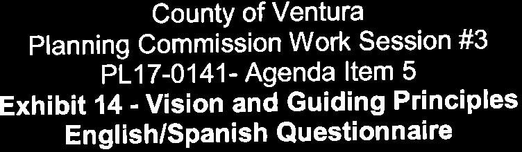 Exhibit 14 Vision and Guiding Principles English/Spanish Questionnaire CountY of Ventura Planning Commission