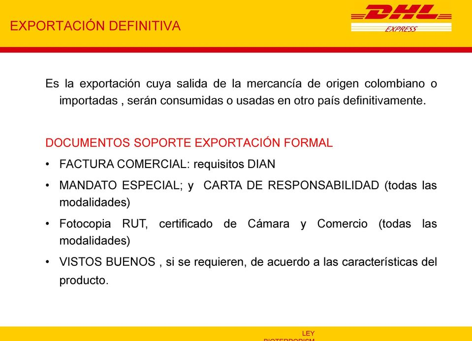 DOCUMENTOS SOPORTE EXPORTACIÓN FORMAL FACTURA COMERCIAL: requisitos DIAN MANDATO ESPECIAL; y CARTA DE