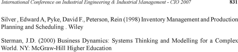 , Peterson, Rein (1998) Inventory Management and Production Planning and Scheduling.