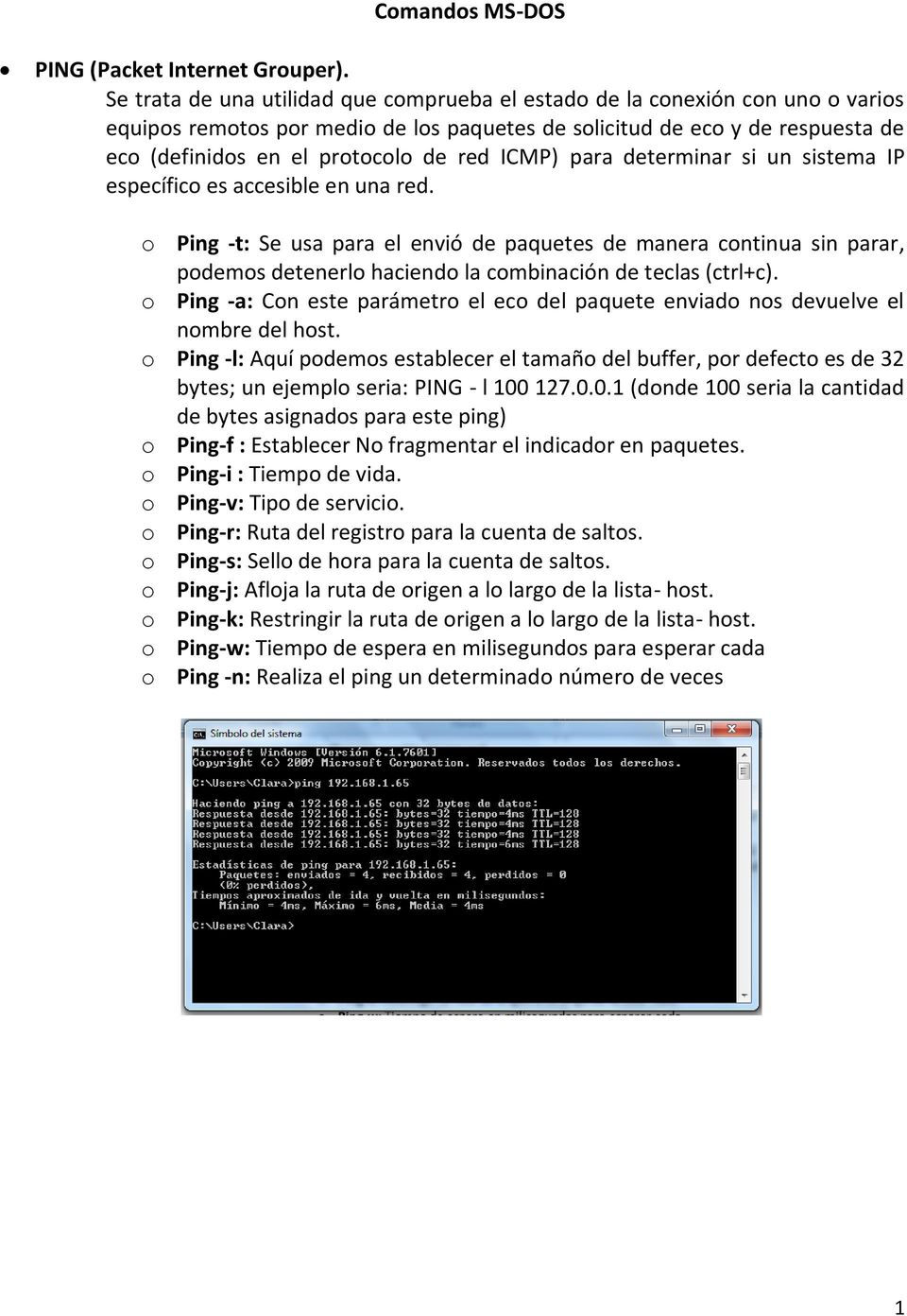 Comandos MS-DOS PING (Packet Internet Grouper)  Ping -t