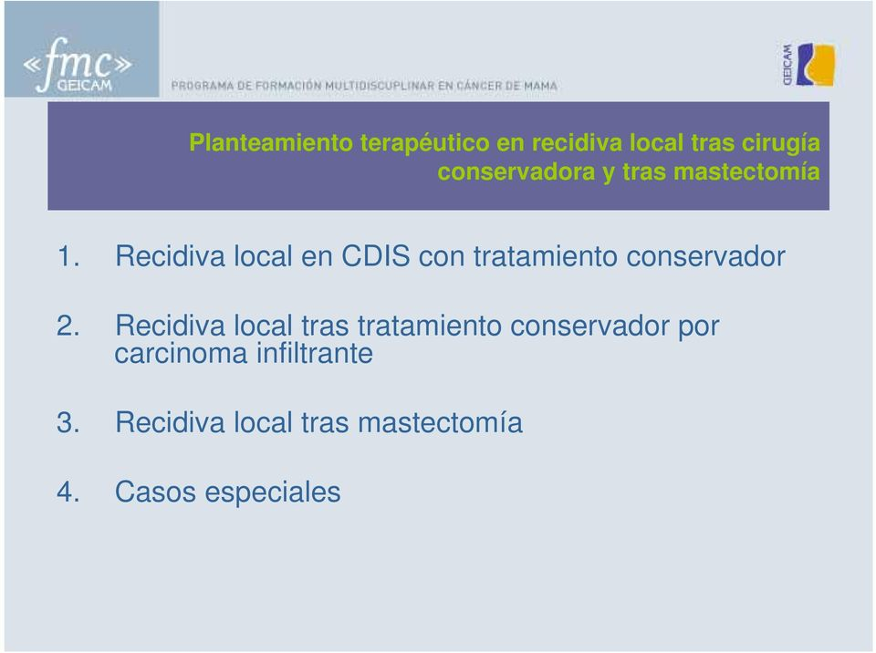 Recidiva local en CDIS con tratamiento conservador 2.