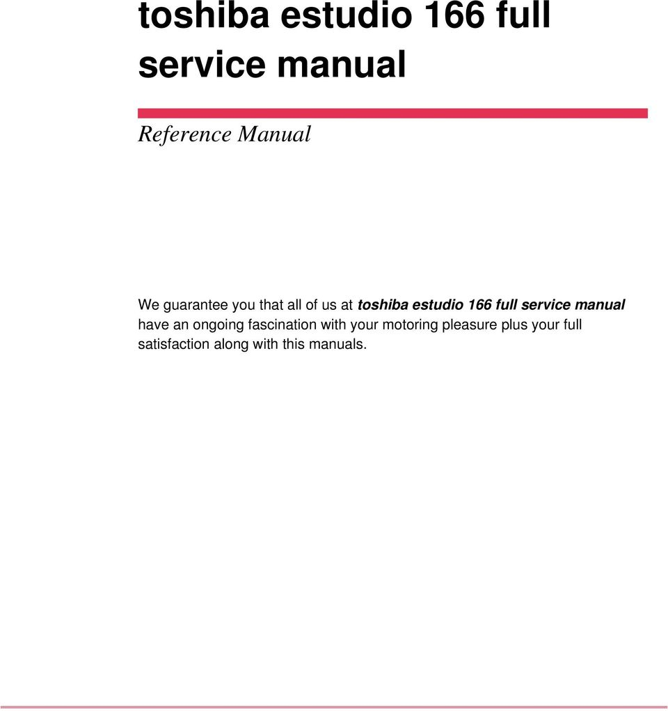 service manual have an ongoing fascination with your. TOSHIBA ESTUDIO 166  ...
