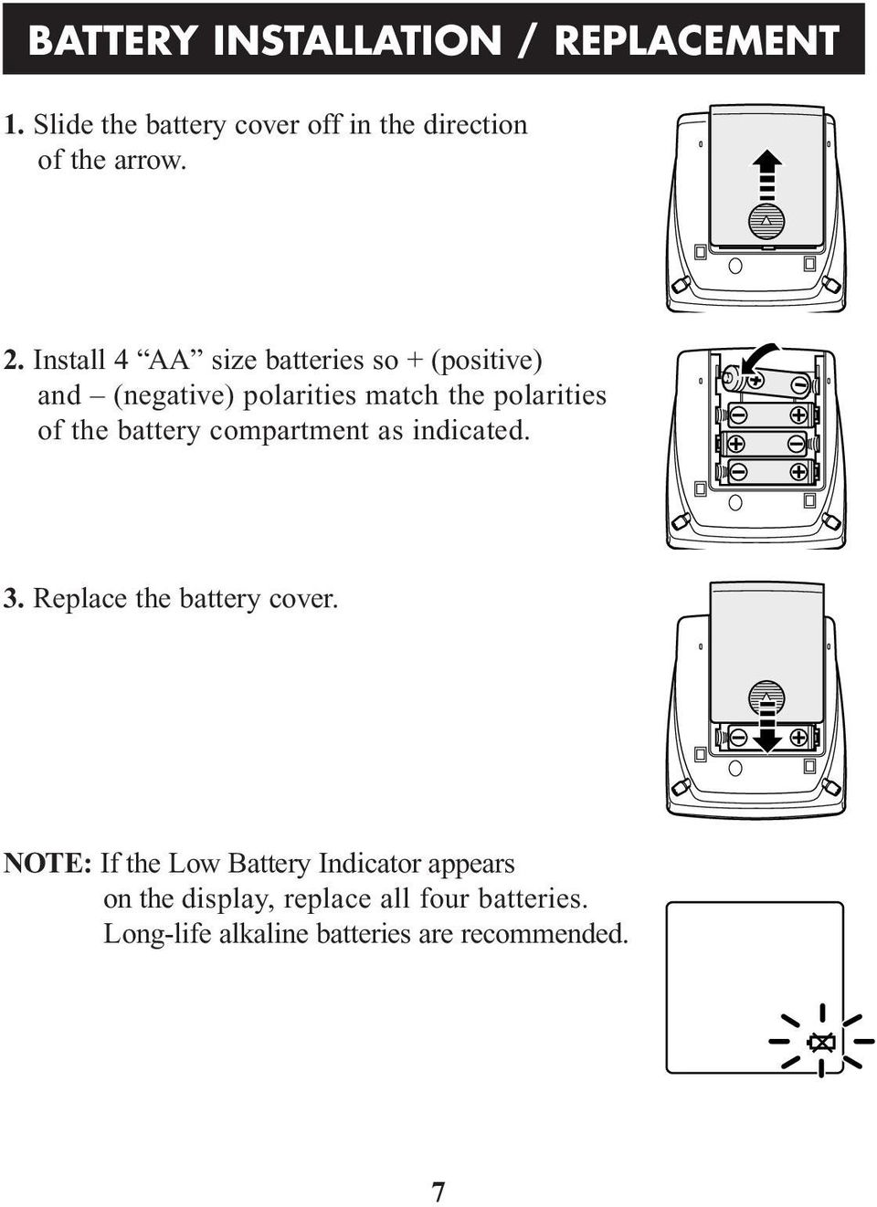 battery compartment as indicated. 3. Replace the battery cover.