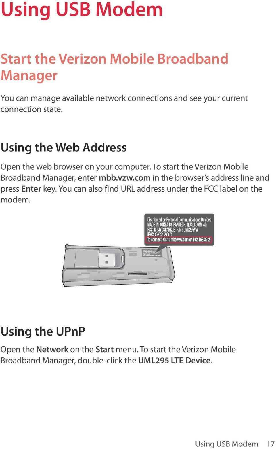 To start the Verizon Mobile Broadband Manager, enter mbb.vzw.com in the