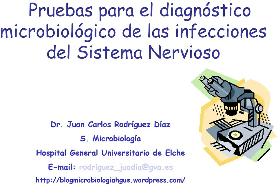 Microbiología Hospital General Universitario de Elche E-mail: