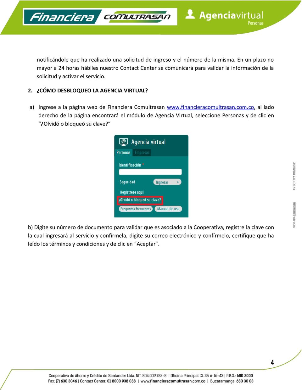 a) Ingrese a la página web de Financiera Comultrasan www.financieracomu