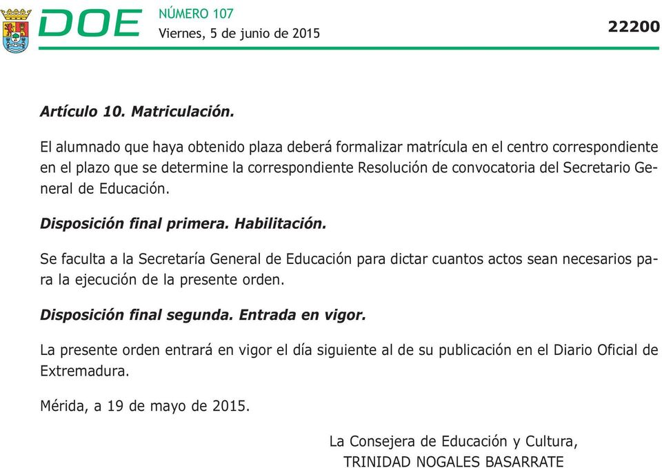 convocatoria del Secretario General de Educación. Disposición final primera. Habilitación.