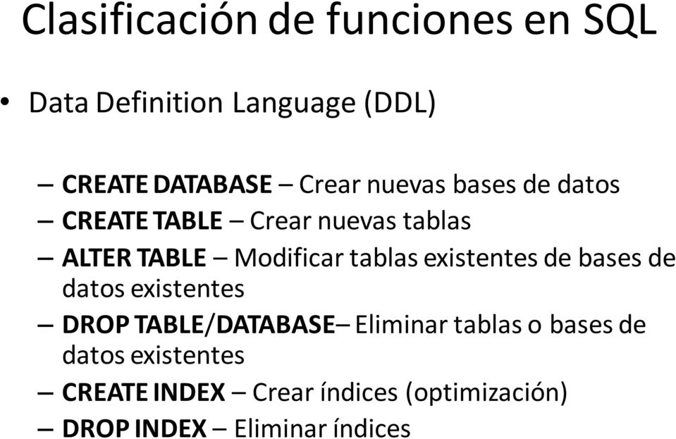tablas existentes de bases de datos existentes DROP TABLE/DATABASE Eliminar tablas o